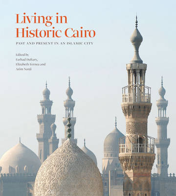 Living in Historic Cairo: Past and Present in an Islamic City (Hardback)