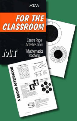 """For the Classroom: Centre Page Activities from """"Mathematics Teaching"""""""