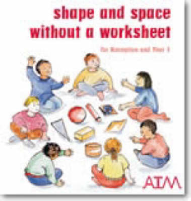 Shape and Space without a Worksheet: For Reception and Year 1