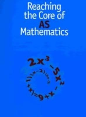 Reaching the Core of AS Mathematics
