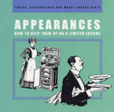 Appearances: How to Keep Them Up on a Limited Income (Paperback)