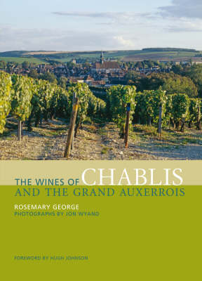 The Wines of Chablis and the Grand Auxerrois (Hardback)