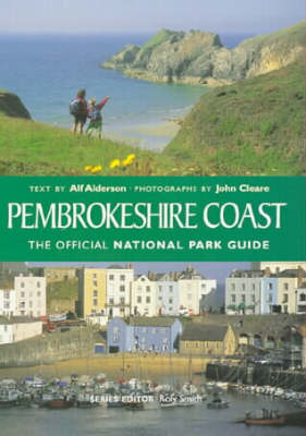 Pembrokeshire Coast: The Official National Park Guide - The official National Park guide (Paperback)