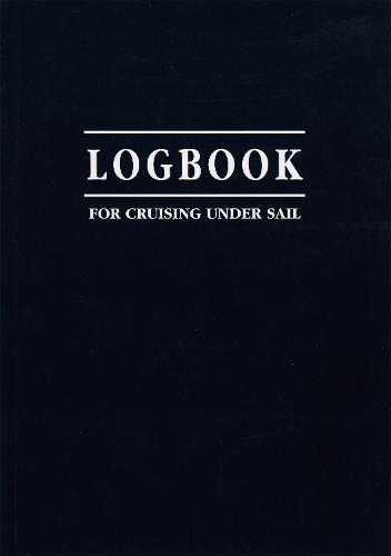Logbook for Cruising Under Sail (Paperback)
