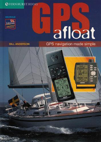 GPS Afloat: GPS Navigation Made Simple (Paperback)
