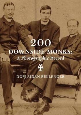 200 Downside Monks: 1 1: A Photographic Record (Paperback)