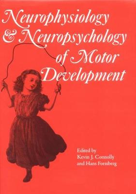 The Neurophysiology and Neuropsychology of Motor Development - Clinics in Developmental Medicine (Mac Keith Press) 143 (Hardback)