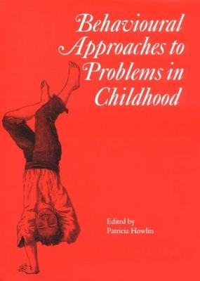 Behavioural Approaches to Problems in Childhood - Clinics in Developmental Medicine (Hardback)