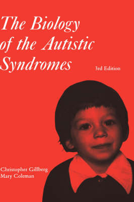The Biology of the Autistic Syndromes - Clinics in Developmental Medicine S. No. 153 (Hardback)