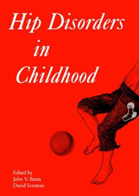 Hip Disorders in Childhood - Clinics in Developmental Medicine (Hardback)