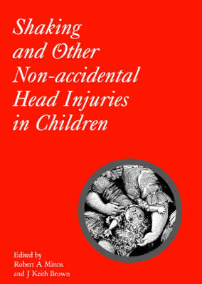 Shaking and Other Non-Accidental Head Injuries in Children - Clinics in Developmental Medicine (Hardback)
