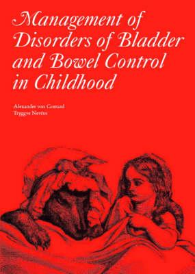 Management of Disorders of Bladder and Bowel Control in Children - Clinics in Developmental Medicine (Hardback)