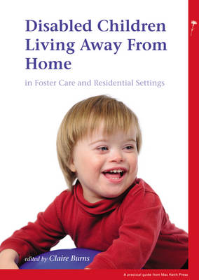Disabled Children Living Away from Home in Foster Care and Residential Settings - PGMKP - A Practical Guide from MKP (Paperback)