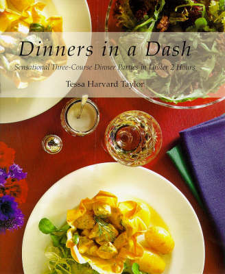 Dinners in a Dash: Sensational Three-course Dinner Parties in Under 2 Hours (Paperback)