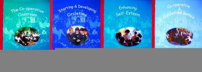 The Co-operative Classroom: Teacher's Pack: For Creating Positive Behaviour and Implementing Citizenship