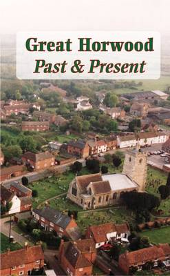 Great Horwood Past & Present (Paperback)