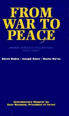 From War to Peace: Arab-Israeli Relations, 1973-1993 (Hardback)