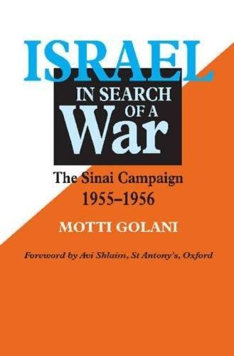 Israel in Search of a War: Sinai Campaign, 1955-56 (Hardback)