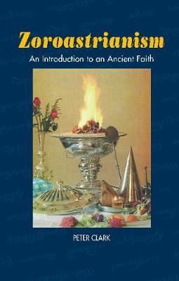 Zoroastrianism: An Introduction to an Ancient Faith (Paperback)