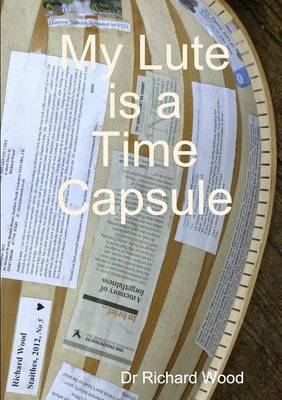 My Lute is a Time Capsule (Paperback)