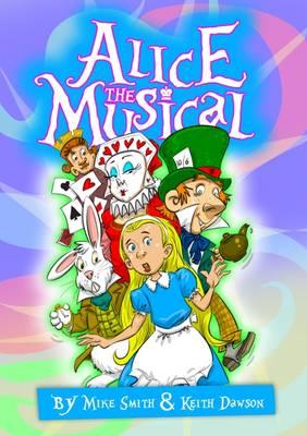 Alice the Musical: Script (Spiral bound)