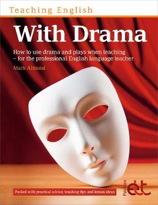 Teaching English with Drama (Paperback)