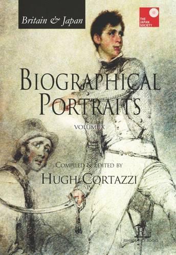 Britain & Japan - Biographical Portraits: Volume X (Hardback)