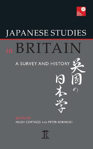 Japanese Studies in Britain: A Survey and History (Hardback)