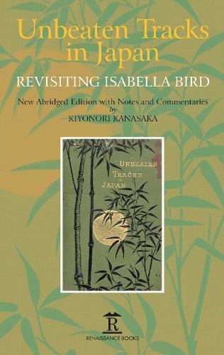 Unbeaten Tracks in Japan: Revisiting Isabella Bird (Hardback)