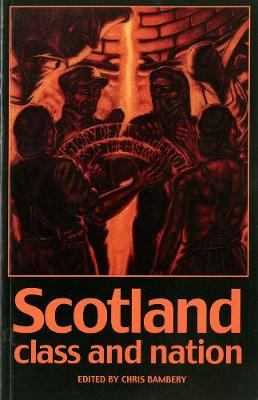 Scotland: Class And Nation (Paperback)