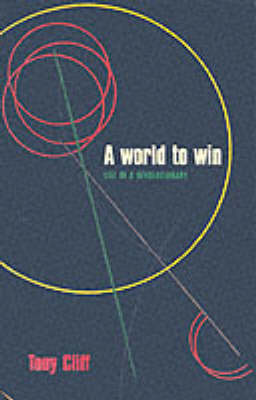 A World To Win: The Life of a Revolutionary (Paperback)