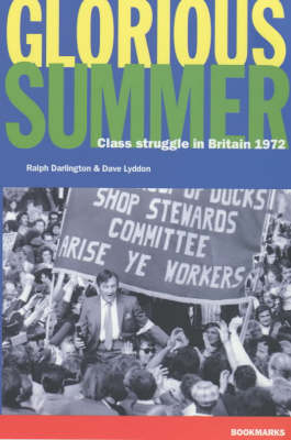 Glorious Summer: Class Struggle in Britain, 1972 (Paperback)