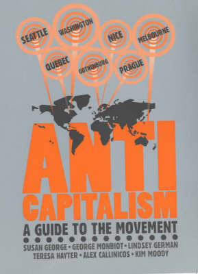 Anti-capitalism: A Guide to the Movement (Paperback)