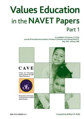 Values Education in the NAVET Papers: Complilation of Volumes I - V of the Journal of the National Association of Values in Education and Training (NAVET) May 1990 - January 1992 Pt. 1 (Spiral bound)