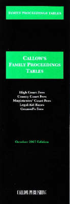 Family Proceedings Tables 2007 - Callow's Tables S. (Paperback)