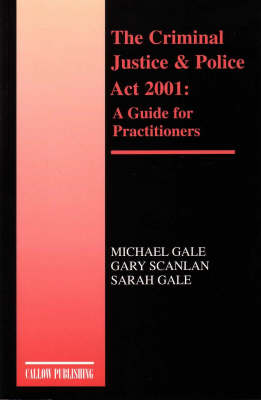 The Criminal Justice and Police Act 2001: A Guide for Practitioners (Paperback)