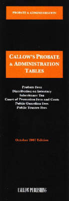 Probate and the Administration of Estates Tables 2007 - Callow's Tables S. (Paperback)