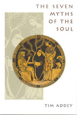 The Seven Myths of the Soul (Paperback)