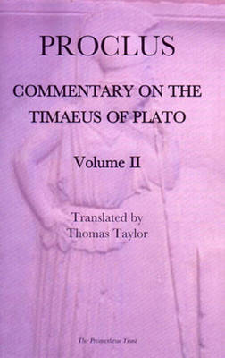 Proclus' Commentary on the Timaeus of Plato: v. 2 (Paperback)