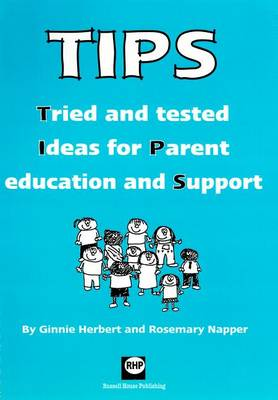 TIPS: Tried and Tested Ideas for Parent Education Support (Spiral bound)