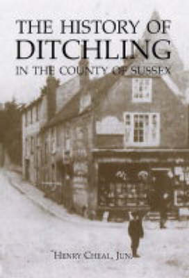 The History of Ditchling in the County of Sussex (Paperback)