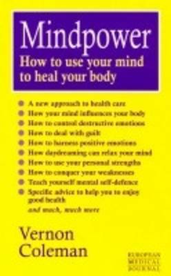 Mindpower: How to Use Your Mind to Heal Your Body (Paperback)