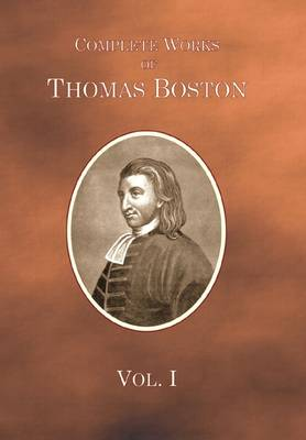 The Complete Works of the Late Rev. Thomas Boston, Ettrick (Hardback)