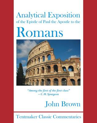 Analytical Exposition of the Epistle of Paul the Apostle to the Romans (Hardback)