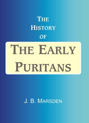 The History of the Early Puritans (Hardback)
