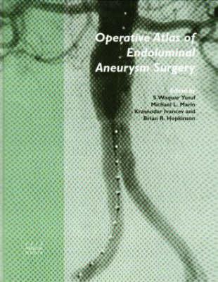 Operative Atlas of Endoluminal Aneurysm Surgery (Hardback)