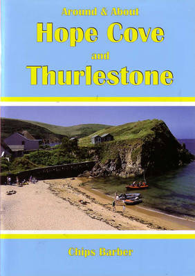 Around and About Hope Cove and Thurlestone (Paperback)