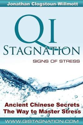 Qi Stagnation - Signs of Stress - Chinese Medicine in English 1 (Paperback)