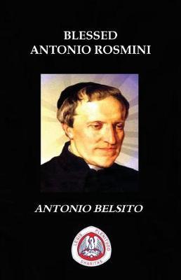 Blessed Antonio Rosmini: A Brief Life of Blessed Antonio Rosmini (Paperback)
