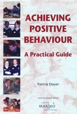 Achieving Positive Behaviour: A Practical Guide (Paperback)